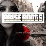 arise-roots-live-war