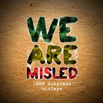 "MIX ACTUAL #179: MISLED SOUND ""We Are Misled"""