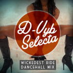 MIX ACTUAL #182: D-VYB SELECTA «Wickedest Ride Mix»