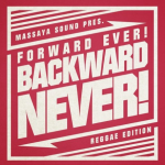 "Massaya nos trae su nueva mix llamada ""Forward Ever, Backward Never (Reggae Edition)"""