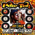 "Selector Jah Rich presenta la mix tributo a Peter Tosh, ""Peter Tosh Tribute – 33 Shots – Strictly 45s"""