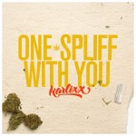karlixx-one-spliff-with-you