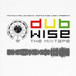 "MIX ACTUAL #201: Mr. Cholo ""Dubwise - The Mixtape"""