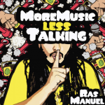 "Ras Manuel presenta ""More Music Less Talking"""