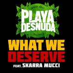 Conoce a los italianos Playa Desnuda «What We Deserve» es su nuevo single junto a Skarra Mucci