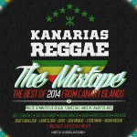 "MIX ACTUAL #212: Kanarias Reggae ""The Mixtape The Best of 2014 from Canary Islands"""