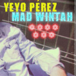 "MIX ACTUAL #207: Asaber Como Sound & Yeyo Pérez ""Mad Wintah"""