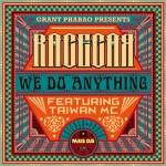 """""""We Do Anything"""" es el tercer single del dúo formado por Grant Phabao y RacecaR"""