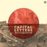 """""""Wolverhampton"""" es el nuevo disco de Capital Letters"""