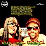 «Dem Nuh Rootikal» es el nuevo EP de Sammy Gold y Pot Of Gold Soundsystem