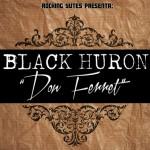 «Don Ferret» es lo nuevo de Black Huron