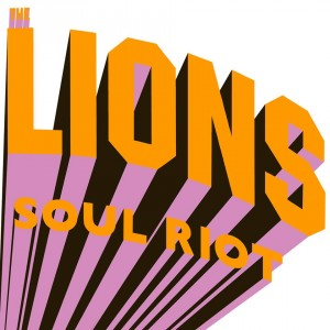 the lions soul riot