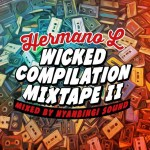 "MIX ACTUAL #233: HERMANO L ""Wicked Compilation Vol. 2"" (mixed by Nyahbingi Sound)"
