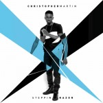 "Christopher Martin  ""Stepping Razor"" es su nuevo EP"