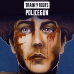 """Policegun"" nuevo clip de Train to Roots"