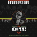 Forward Ever Band meets Yeyo Pérez
