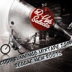 MIX ACTUAL #241: D-VYB SELECTA «Cool Runnings Reggae Mix 2015»