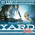 "MIX ACTUAL #246: LUV MESSENGER SOUND ""Yard Life Vol. 4″"