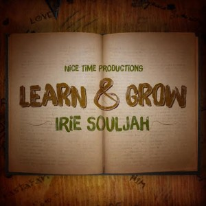 learn & Grow-Irie-Souljah-Inmigrant-2015