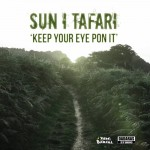 'Keep Your Eye Pon It'  primera referencia de Yam & Banana con Sun I Tafari