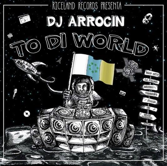 Dj-Arrocin-To-di-world