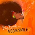 Big Famili «Boom Smile» videoclip oficial