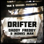 """Drifter"" nuevo release desde Bristol UK, Yam & Banana ft Daddy Freddy & Monks Man"