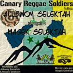 "MIX ACTUAL #259: ALLBWOY SELEKTAH & MAGEK SELEKTAH ""Canary Reggae Soldiers The Mixtape"""