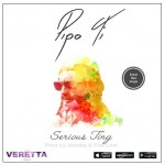 Serious Ting nuevo single de Pipo Ti