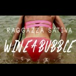 "Ragazza Sativa ""Winne a Bubble"" (clip oficial)"