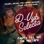 "MIX ACTUAL #277: D-VYB SELECTA ""Dancehall Till We Die"""