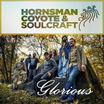 "Nuevo single de Hornsman Coyote & Soulcraft ""Gloriuos"""