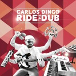 "Nuevo disco de Carlos Dingo ""Ride the Dub"""