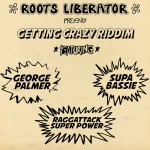 Roots Liberator publica el «Getting Crazy» Riddim