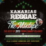 "MIX ACTUAL #300: KANARIAS REGGAE & LAVA SOUND ""The Mixtape: The Best of 2015 from Canary Islands"""