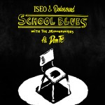 "Iseo & DodoSound feat Don Fe ""School Blues"""