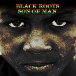 "Black Roots ""Son of Man"" nuevo álbum"