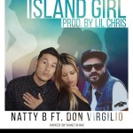 "Natty B feat Don Virgilio presentan ""Island girl"" producido por Lil Chris"