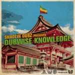 "MIX ACTUAL #297: SHAOLIN DUBZ ""Dubwise Knowledge"""