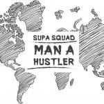 "Supa Squad presenta ""Man A Hustler"" Clip Oficial"