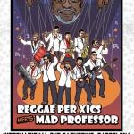 Reggae Per Xics meets Mad Professor, os recordamos una de las propuestas estrella de International Dub Gathering