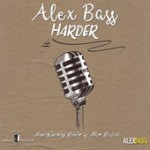 "Ya disponible el nuevo single de Alex Bass ""Harder"""