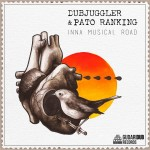 Descarga el nuevo EP de Dubjuggler & Pato Ranking «Inna Musical Road»