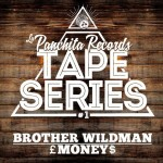 "LaPanchita Records os presenta Brother Wildman – Money ""Tape Series #1"