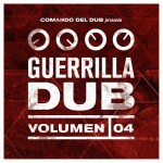 MIX ACTUAL #317: COMANDO DEL DUB «Guerrilla Dub Vol. 4»