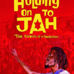 Reseñamos el documental «Holding on to Jah»