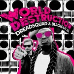 «World Destruction» nuevo trabajo de Dreadsquad y Blackout JA