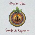 Lanzamiento online primer disco de Vibración Eleva producido por Quique Neira