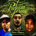 «Nuevos Tiempos» descarga el último EP de Profecía Crew