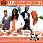 "MIX ACTUAL #331: LUV MESSENGER ""Yard Life Vol. 6"""